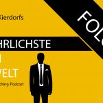 Der Gefährlichste Mann der Welt - der Business-Coaching-Podcast - Folge 9