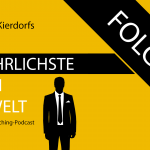 Der Gefährlichste Mann der Welt - der Business-Coaching-Podcast - Folge 18