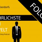 Der Gefährlichste Mann der Welt - der Business-Coaching-Podcast - Folge 20